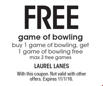 Free game of bowling. Buy 1 game of bowling, get 1 game of bowling free. Max 3 free games. With this coupon. Not valid with other offers. Expires 11/1/16.