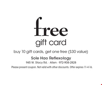 free gift card buy 10 gift cards, get one free ($30 value). Please present coupon. Not valid with other discounts. Offer expires 11-4-16.
