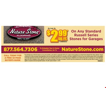 $2.99 Sq Ft + installation  on Any standard Russel series stone for Garages