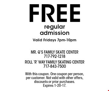 Free regular admissionValid Fridays 7pm-10pm. With this coupon. One coupon per person, per customer. Not valid with other offers, discounts or prior purchases. Expires 1-20-17.