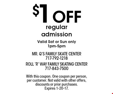 $1 Off regular admission Valid Sat or Sun only 1pm-5pm. With this coupon. One coupon per person, per customer. Not valid with other offers, discounts or prior purchases. Expires 1-20-17.