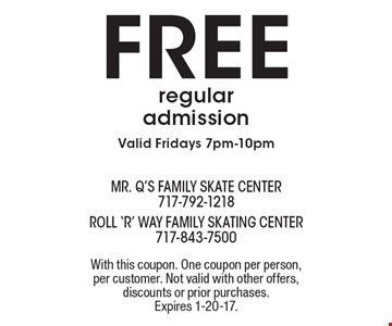 Free regular admission. Valid Fridays 7pm-10pm. With this coupon. One coupon per person, per customer. Not valid with other offers, discounts or prior purchases. Expires 1-20-17.