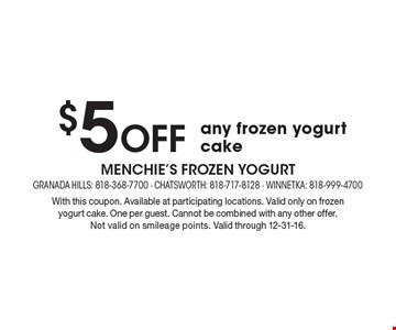 $5 Off any frozen yogurt cake. With this coupon. Available at participating locations. Valid only on frozen yogurt cake. One per guest. Cannot be combined with any other offer. Not valid on smileage points. Valid through 12-31-16.