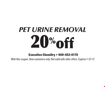 20% off PET URINE REMOVAL. With this coupon. New customers only. Not valid with other offers. Expires 1-27-17.