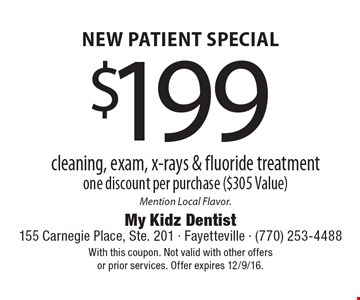 NEW PATIENT SPECIAL $199 cleaning, exam, x-rays & fluoride treatment. One discount per purchase ($305 Value). Mention Local Flavor. With this coupon. Not valid with other offers or prior services. Offer expires 12/9/16.