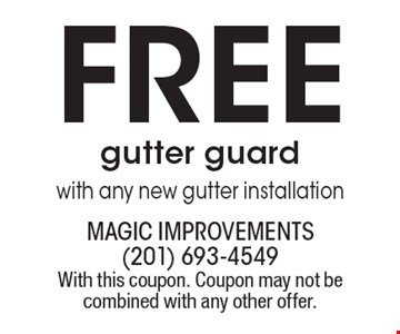 Free gutter guardwith any new gutter installation. With this coupon. Coupon may not be combined with any other offer.