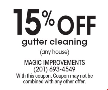 15% off gutter cleaning (any house). With this coupon. Coupon may not be combined with any other offer.
