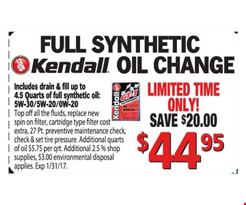 Full synthetic Kendall oil change $44.95