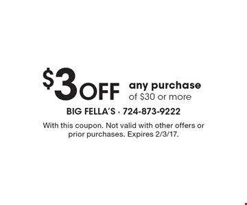$3 off any purchase of $30 or more. With this coupon. Not valid with other offers or prior purchases. Expires 2/3/17.