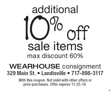 10% off sale items, max discount 60%. With this coupon. Not valid with other offers or prior purchases. Offer expires 11-25-16.