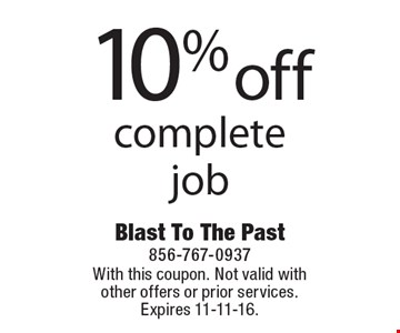 10% off complete job. With this coupon. Not valid with other offers or prior services. Expires 11-11-16.