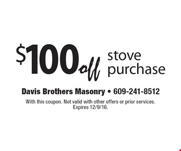 $100off stove purchase. With this coupon. Not valid with other offers or prior services. Expires 12/9/16.
