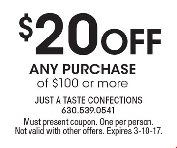 $20 off any purchase of $100 or more. Must present coupon. One per person. Not valid with other offers. Expires 3-10-17.