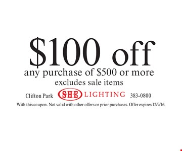 $100 off any purchase of $500 or more. Excludes sale items. With this coupon. Not valid with other offers or prior purchases. Offer expires 12/9/16.