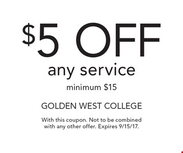 $5 off any service minimum $15. With this coupon. Not to be combined with any other offer. Expires 9/15/17.