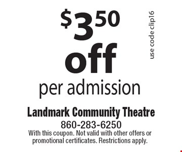$3.50 off per admission use code clip16. With this coupon. Not valid with other offers or promotional certificates. Restrictions apply.