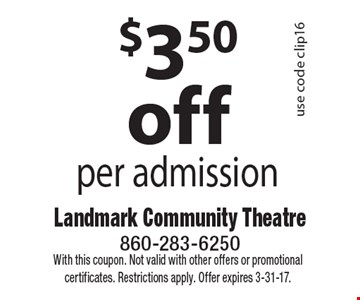 $3.50 off per admission use code clip16. With this coupon. Not valid with other offers or promotional certificates. Restrictions apply. Offer expires 3-31-17.
