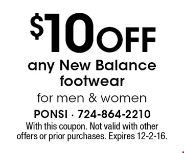 $10 off any New Balance footwear for men & women. With this coupon. Not valid with other offers or prior purchases. Expires 12-2-16.