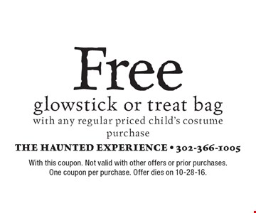 Free glowstick or treat bag with any regular priced child's costume purchase. With this coupon. Not valid with other offers or prior purchases. One coupon per purchase. Offer dies on 10-28-16.