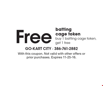 Free batting cage token. Buy 1 batting cage token, get 1 free. With this coupon. Not valid with other offers or prior purchases. Expires 11-25-16.