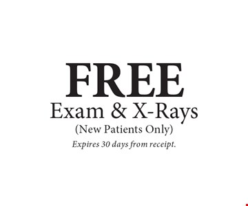 Free Exam & X-Rays (New Patients Only). Expires 30 days from receipt.
