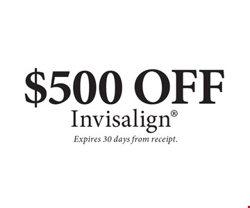 $500 Off Invisalign. Expires 30 days from receipt.