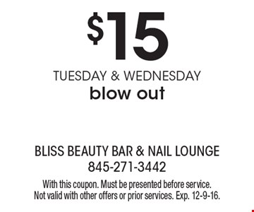 $15 blow out Tuesday & Wednesday. With this coupon. Must be presented before service. Not valid with other offers or prior services. Exp. 12-9-16.