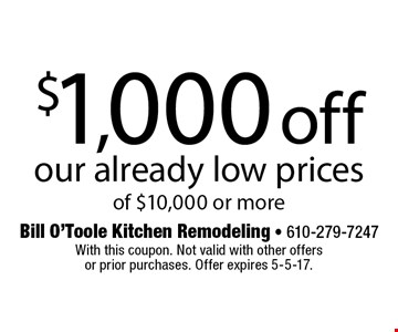 $1,000 off our already low prices of $10,000 or more. With this coupon. Not valid with other offersor prior purchases. Offer expires 5-5-17.