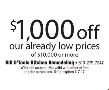 $1,000 off our already low prices of $10,000 or more. With this coupon. Not valid with other offers or prior purchases. Offer expires 7-7-17.