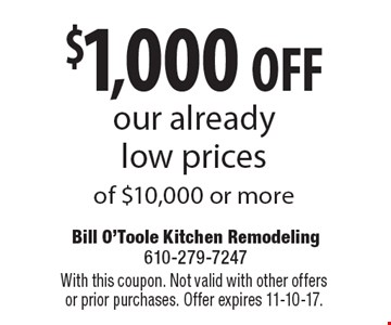 $1,000 off our already low prices of $10,000 or more. With this coupon. Not valid with other offers or prior purchases. Offer expires 11-10-17.