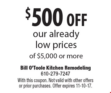 $500 off our already low prices of $5,000 or more. With this coupon. Not valid with other offers or prior purchases. Offer expires 11-10-17.