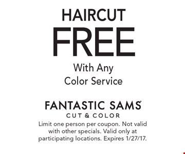 FREE Haircut With Any Color Service. Limit one person per coupon. Not valid with other specials. Valid only at participating locations. Expires 1/27/17.