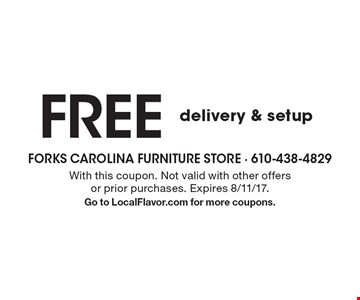 FREE delivery & setup. With this coupon. Not valid with other offers or prior purchases. Expires 8/11/17. Go to LocalFlavor.com for more coupons.