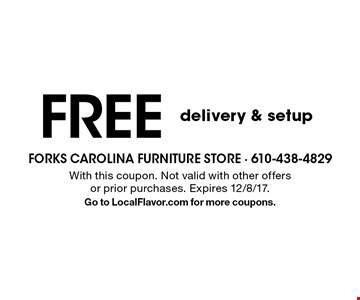 FREE delivery & setup. With this coupon. Not valid with other offers or prior purchases. Expires 12/8/17. Go to LocalFlavor.com for more coupons.
