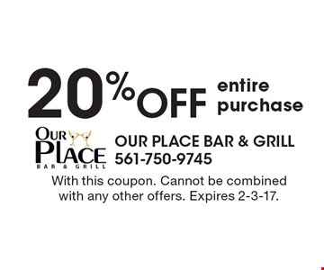 20% off entire purchase. With this coupon. Cannot be combined with any other offers. Expires 2-3-17.