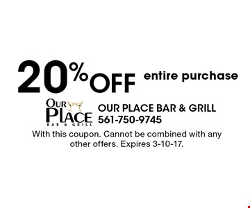 20% off entire purchase. With this coupon. Cannot be combined with any other offers. Expires 3-10-17.