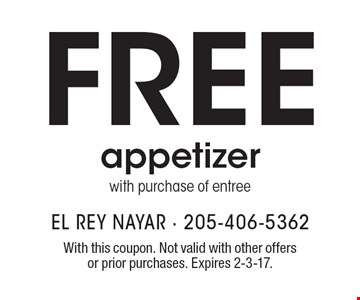 Free appetizer with purchase of entree. With this coupon. Not valid with other offers or prior purchases. Expires 2-3-17.