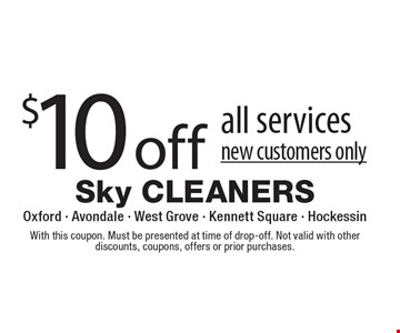 $10 off all services, new customers only. With this coupon. Must be presented at time of drop-off. Not valid with other discounts, coupons, offers or prior purchases.