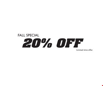 Fall Special 20% off.  Limited time offer.