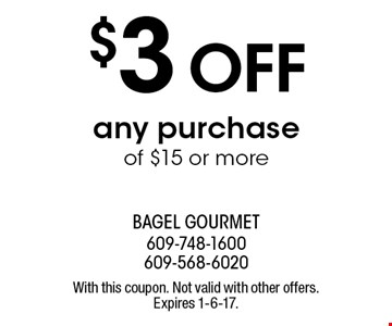 $3 off any purchase of $15 or more. With this coupon. Not valid with other offers. Expires 1-6-17.
