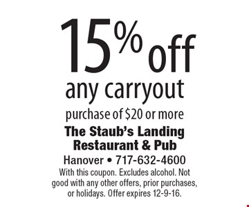 15% off any carryout purchase of $20 or more. With this coupon. Excludes alcohol. Not good with any other offers, prior purchases, or holidays. Offer expires 12-9-16.