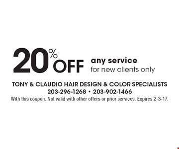 20% OFF any service for new clients only. With this coupon. Not valid with other offers or prior services. Expires 2-3-17.