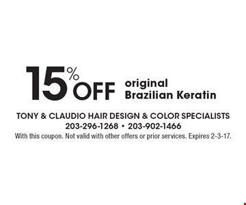 15% OFF original Brazilian Keratin. With this coupon. Not valid with other offers or prior services. Expires 2-3-17.