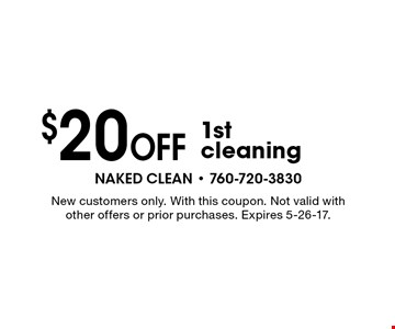 $20 Off 1st cleaning. New customers only. With this coupon. Not valid with other offers or prior purchases. Expires 5-26-17.
