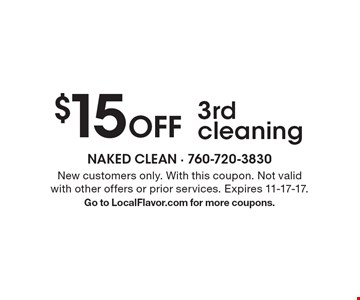 $15 Off 3rd cleaning. New customers only. With this coupon. Not valid with other offers or prior services. Expires 11-17-17.Go to LocalFlavor.com for more coupons.