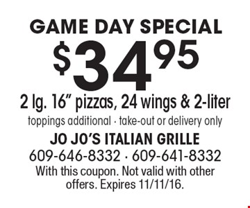 Game day special. $34.95 2 lg. 16