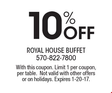 10% Off Meal. Monday-Saturday. Coupon prices are before tax. No photocopies accepted. With this coupon. Limit 1 per coupon, per table. Not valid with other offers or on holidays. Expires 1-20-17.