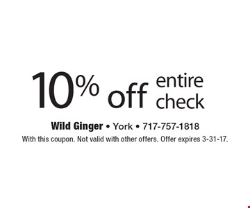10% off entire check. With this coupon. Not valid with other offers. Offer expires 3-31-17.