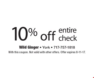10% off entire check. With this coupon. Not valid with other offers. Offer expires 8-11-17.