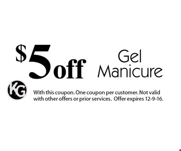 $5 off Gel Manicure. With this coupon. One coupon per customer. Not valid with other offers or prior services.Offer expires 12-9-16.